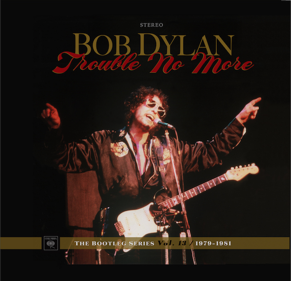 Bob Dylan – The Bootleg Series: Trouble No More 1979-1981 (Columbia)